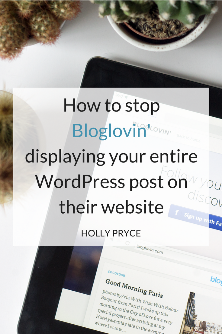 How to stop Bloglovin' displaying your entire WordPress post on their website | HollyPryce.com