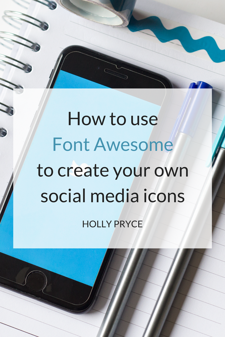 How to use Font Awesome to create your own social media icons | HollyPryce.com