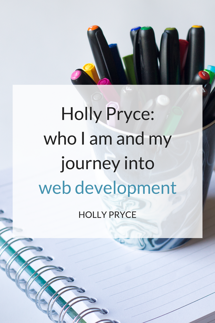 Holly Pryce: who I am and my journey into web development | HollyPryce.com