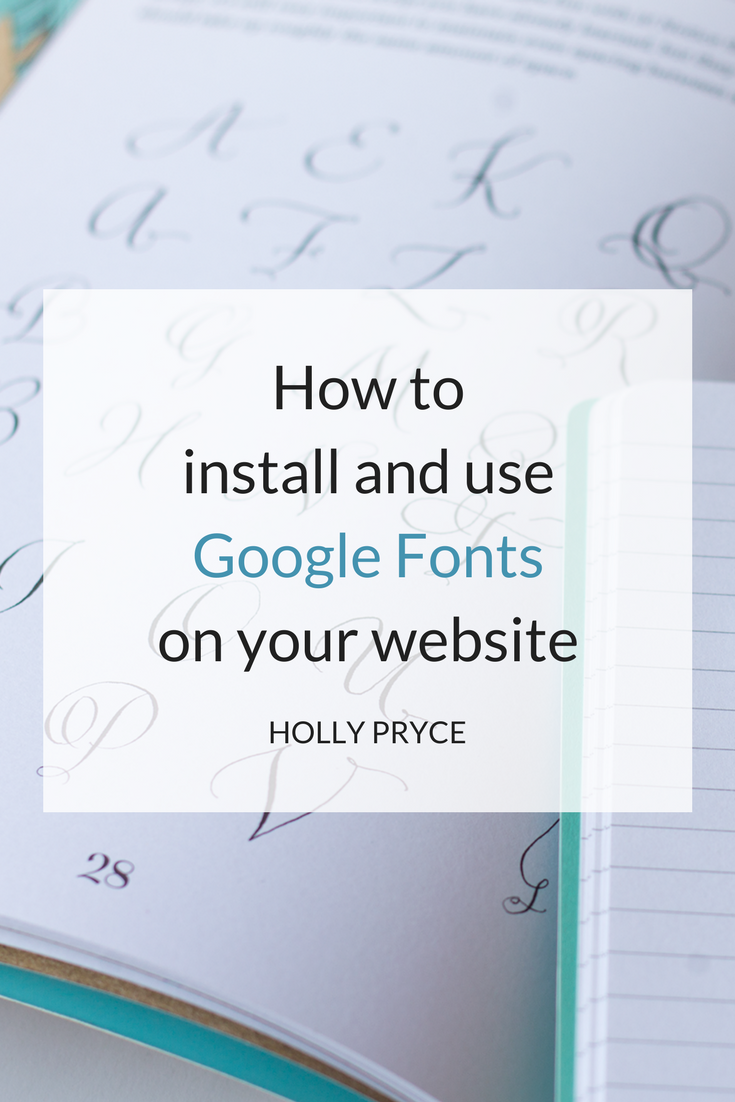 How to install and use Google Fonts on your website | HollyPryce.com