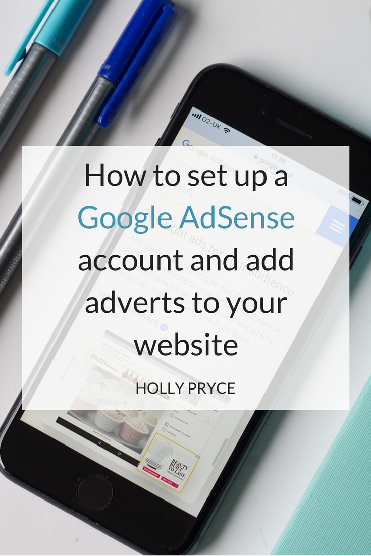 How to set up a Google AdSense account and add adverts to your website | HollyPryce.com