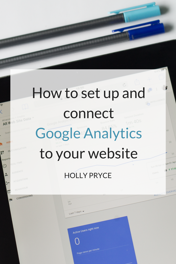 How to set up and connect Google Analytics to your website | HollyPryce.com