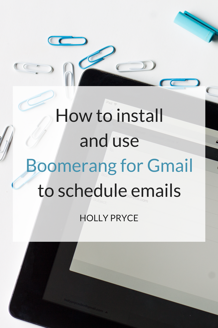 How to install and use Boomerang for Gmail to schedule emails | HollyPryce.com