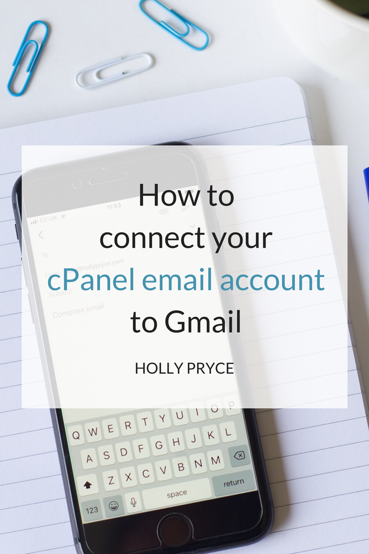 How to connect your cPanel email account to Gmail | HollyPryce.com