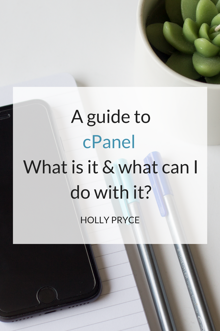 A guide to cPanel - What is it & what can I do with it? | HollyPryce.com