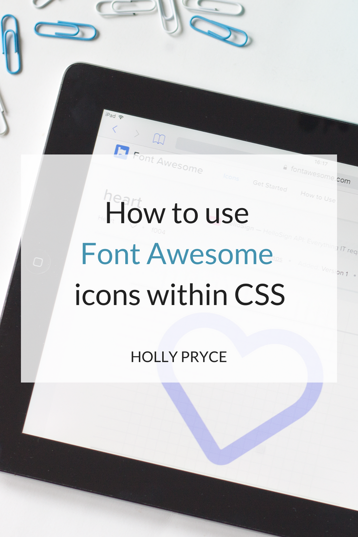 How to use Font Awesome icons within CSS | HollyPryce.com