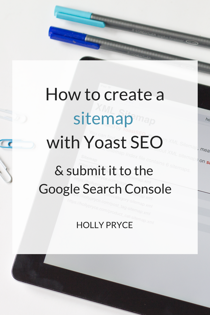 How to create a sitemap with Yoast SEO and submit it to the Google Search Console | HollyPryce.com