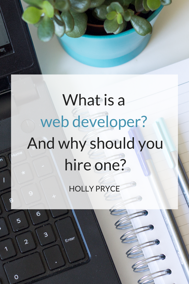 What is a web developer? And why should you hire one? | HollyPryce.com
