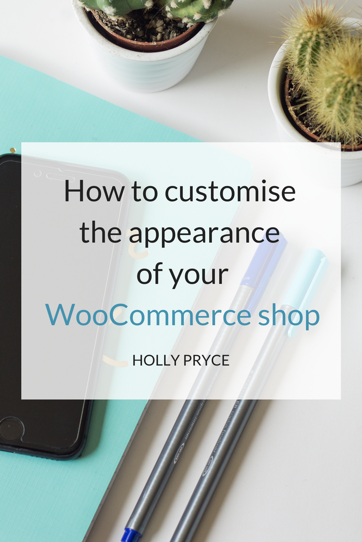 How to customise the appearance of your WooCommerce shop | HollyPryce.com