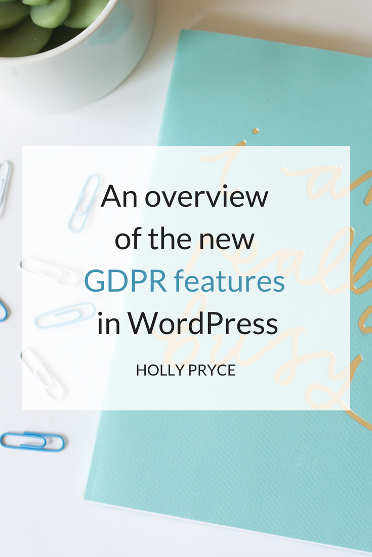 An overview of the new GDPR features in WordPress | HollyPryce.com