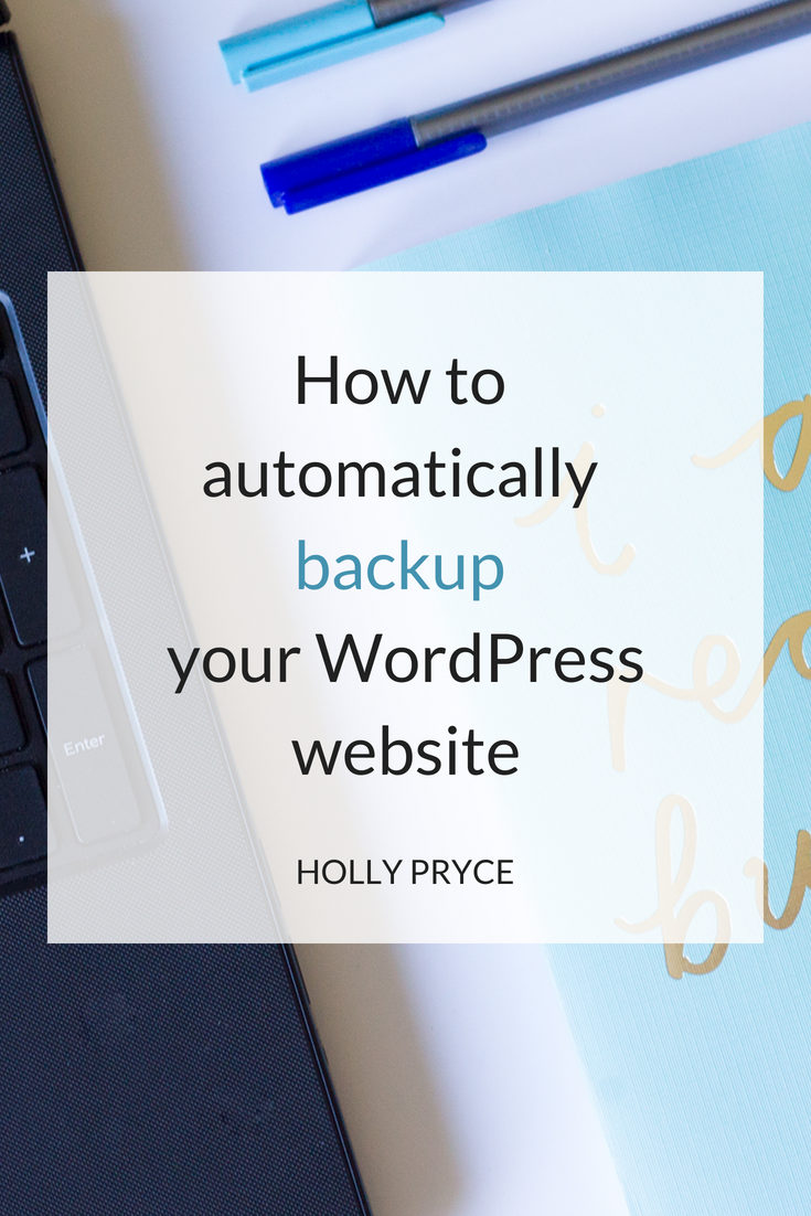 How to automatically backup your WordPress website | HollyPryce.com