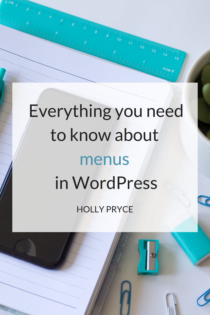 Everything you need to know about menus in WordPress | HollyPryce.com
