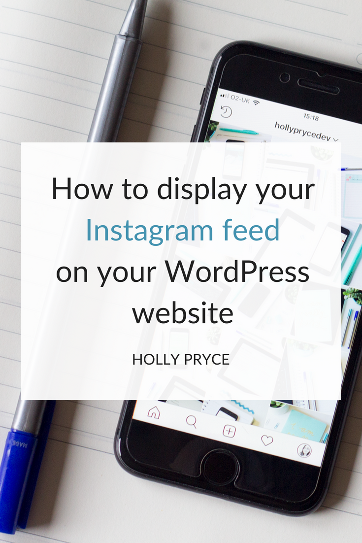 How to display your Instagram feed on your WordPress website | HollyPryce.com