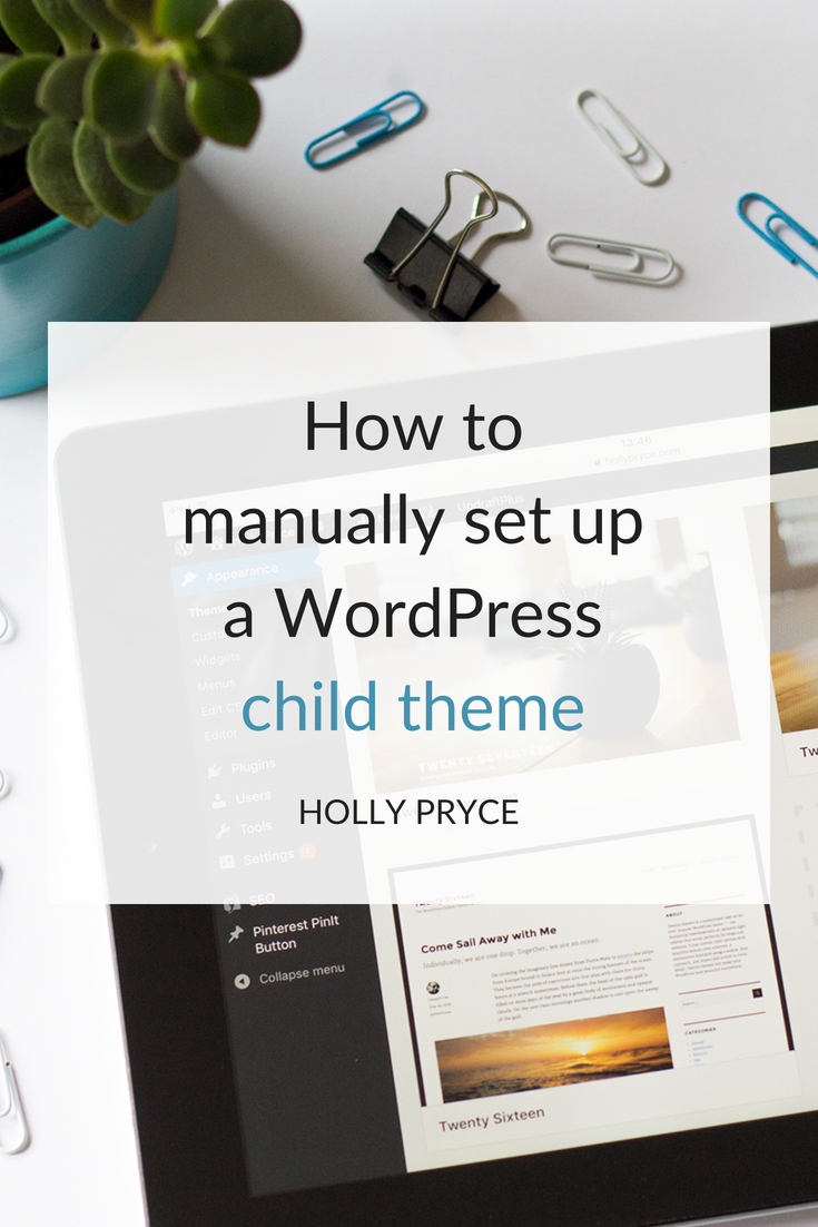 How to manually set up a WordPress child theme | HollyPryce.com