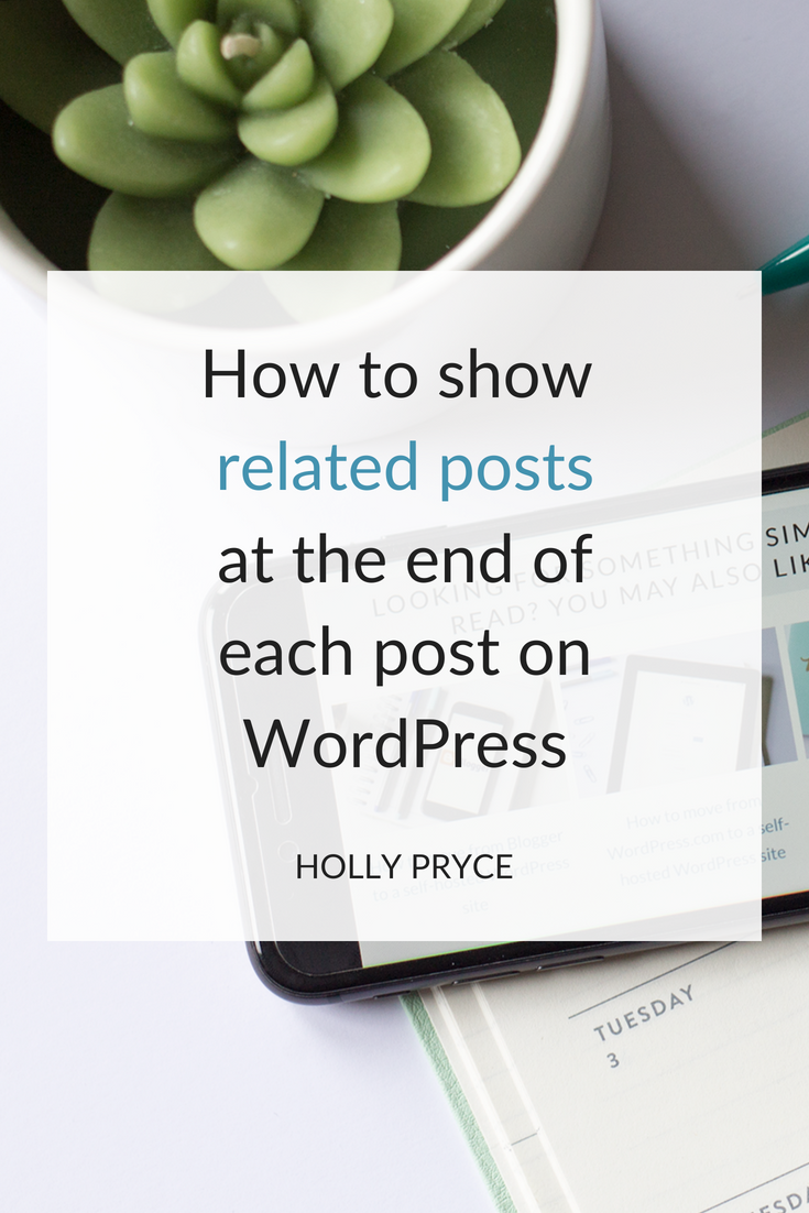 How to show related posts at the end of each post on WordPress | HollyPryce.com