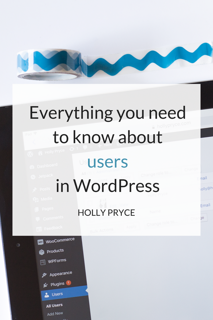 Everything you need to know about users in WordPress | HollyPryce.com