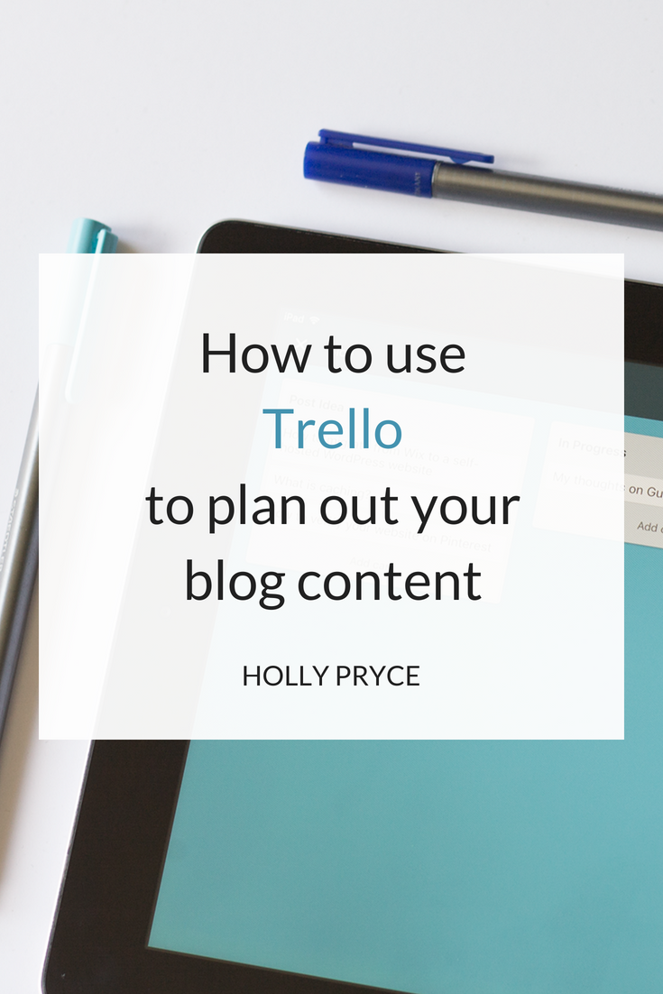 How to use Trello to plan out your blog content | HollyPryce.com