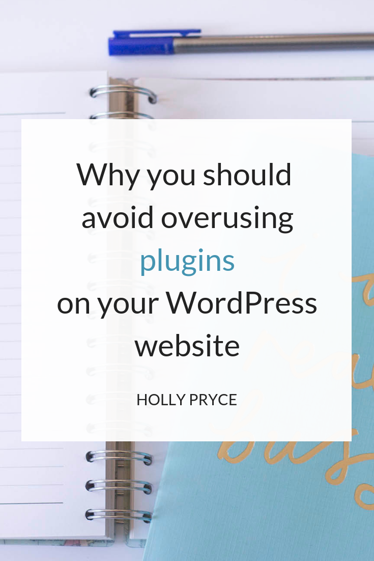 Why you should avoid overusing plugins on your WordPress website | HollyPryce.com