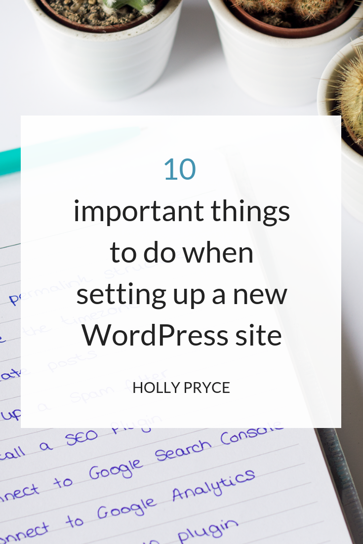 10 important things to do when setting up a new WordPress site | HollyPryce.com
