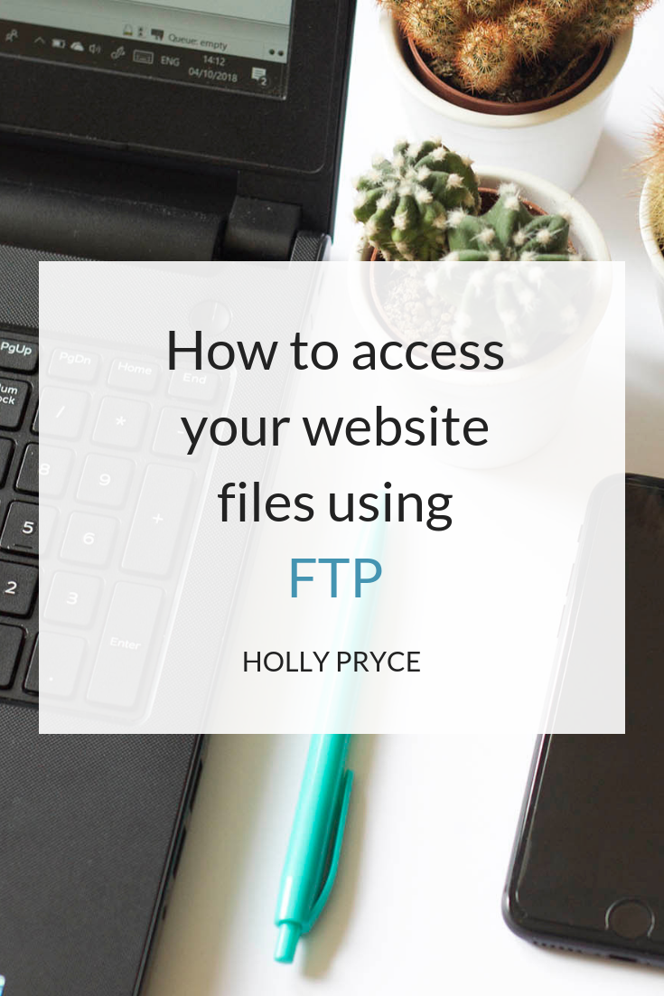 How to access your website files using FTP | HollyPryce.com
