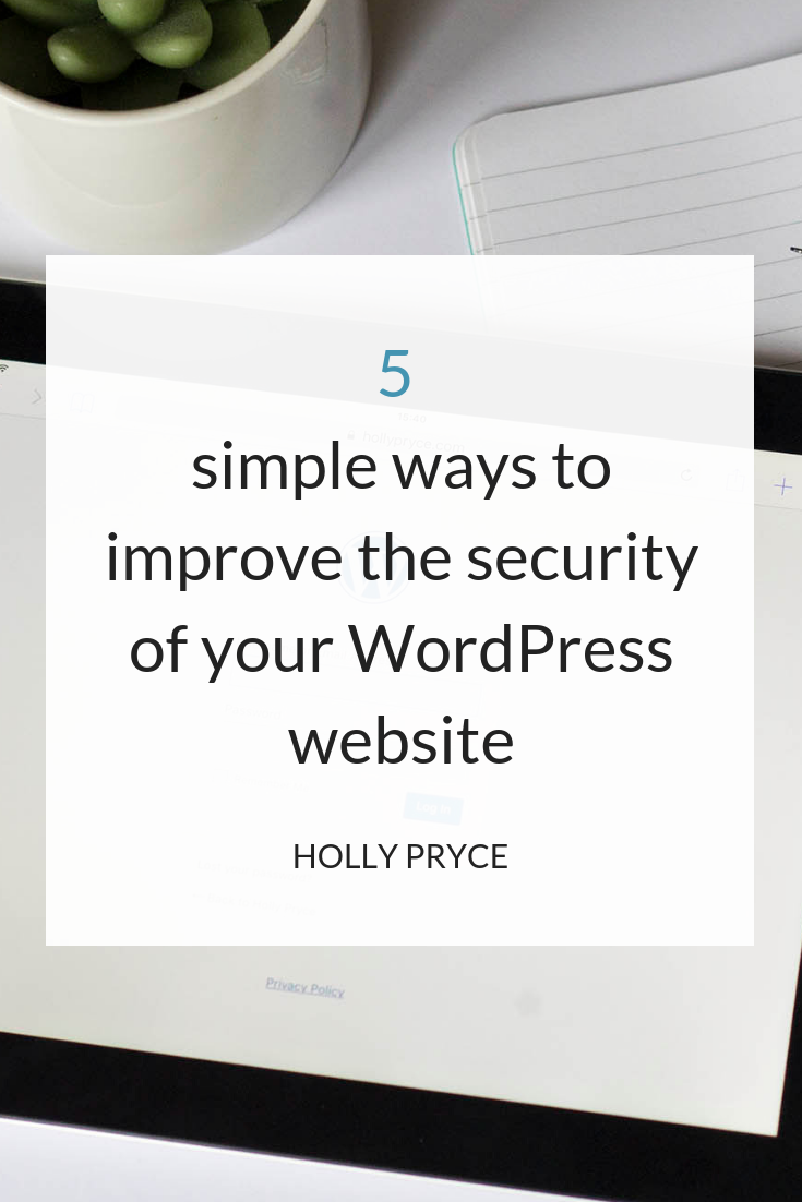 5 simple ways to improve the security of your WordPress website | HollyPryce.com