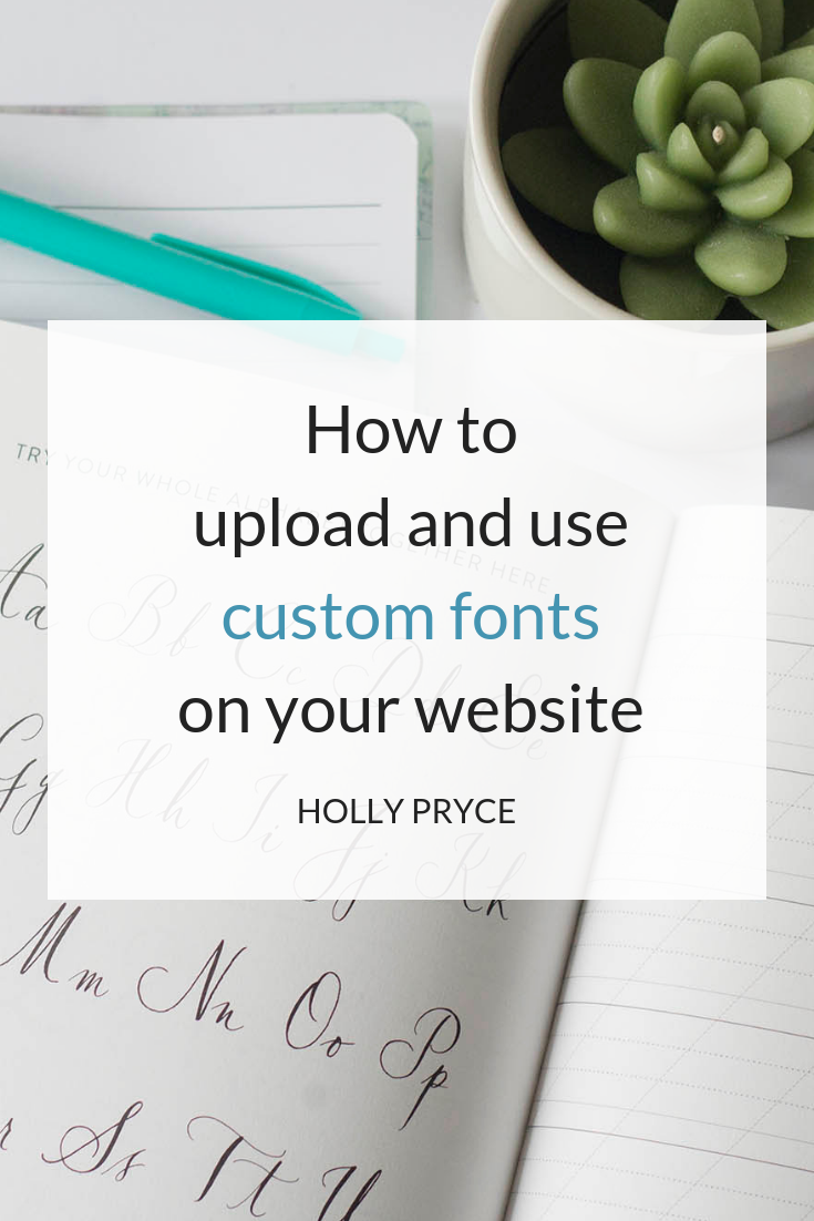 How to upload and use custom fonts on your website | HollyPryce.com