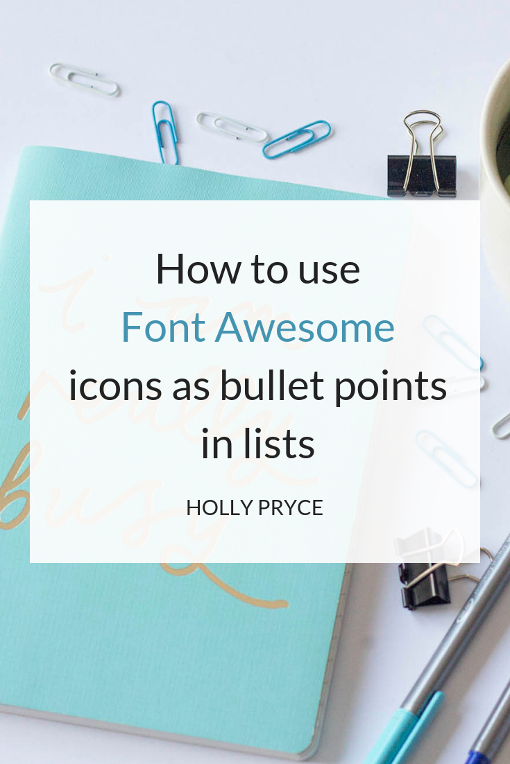 How to use Font Awesome icons as bullet points in lists | HollyPryce.com