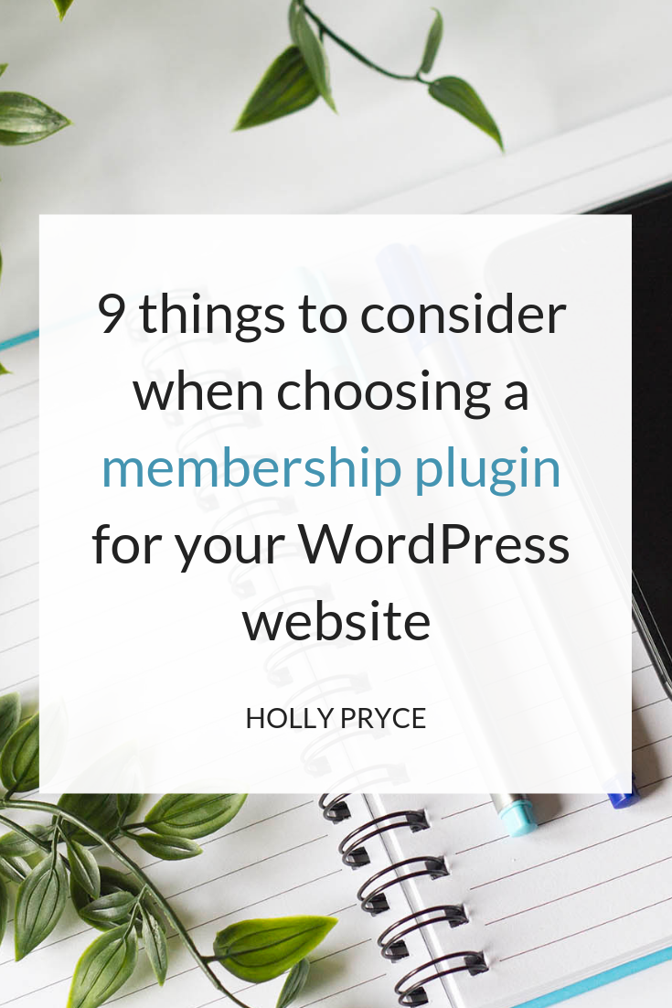 9 things to consider when choosing a membership plugin for your WordPress website | HollyPryce.com