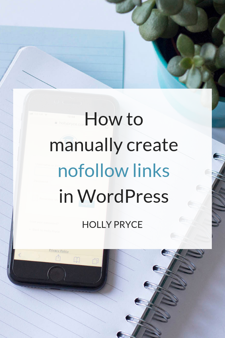 How to manually create nofollow links in WordPress | HollyPryce.com
