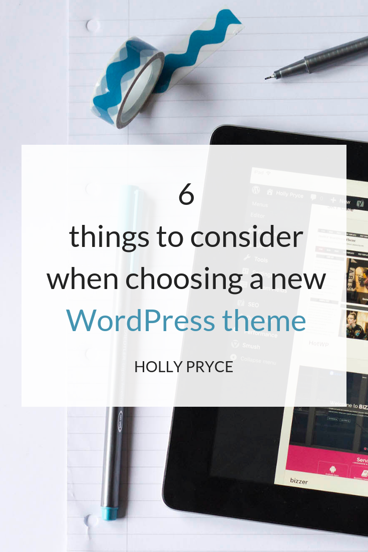 6 things to consider when choosing a new WordPress theme