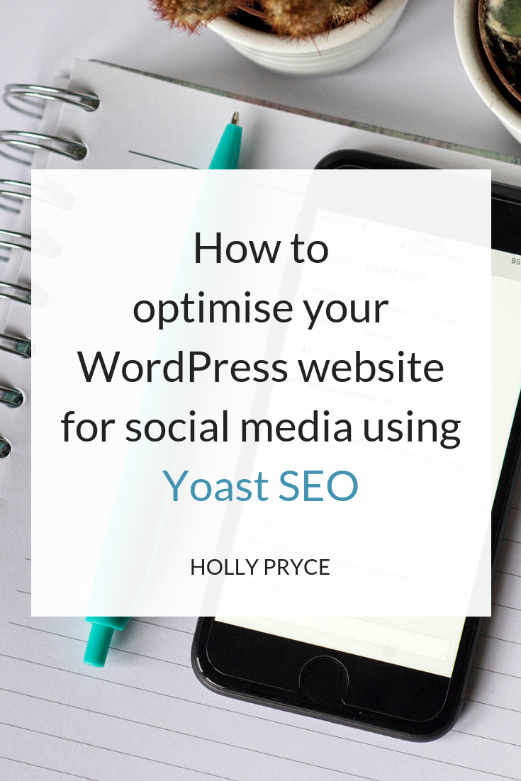 How to optimise your WordPress website for social media using Yoast SEO | HollyPryce.com