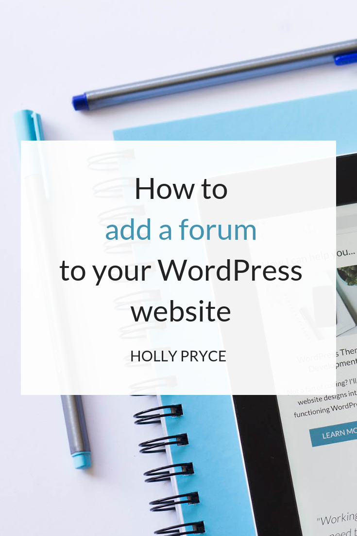 How to add a forum to your WordPress website | HollyPryce.com