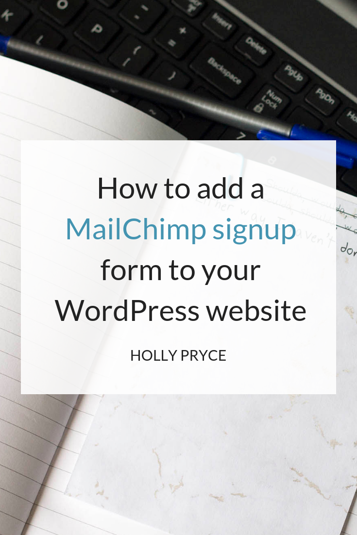 How to add a MailChimp signup form to your WordPress website | HollyPryce.com