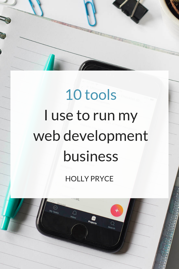 10 tools I use to run my web development business | HollyPryce.com