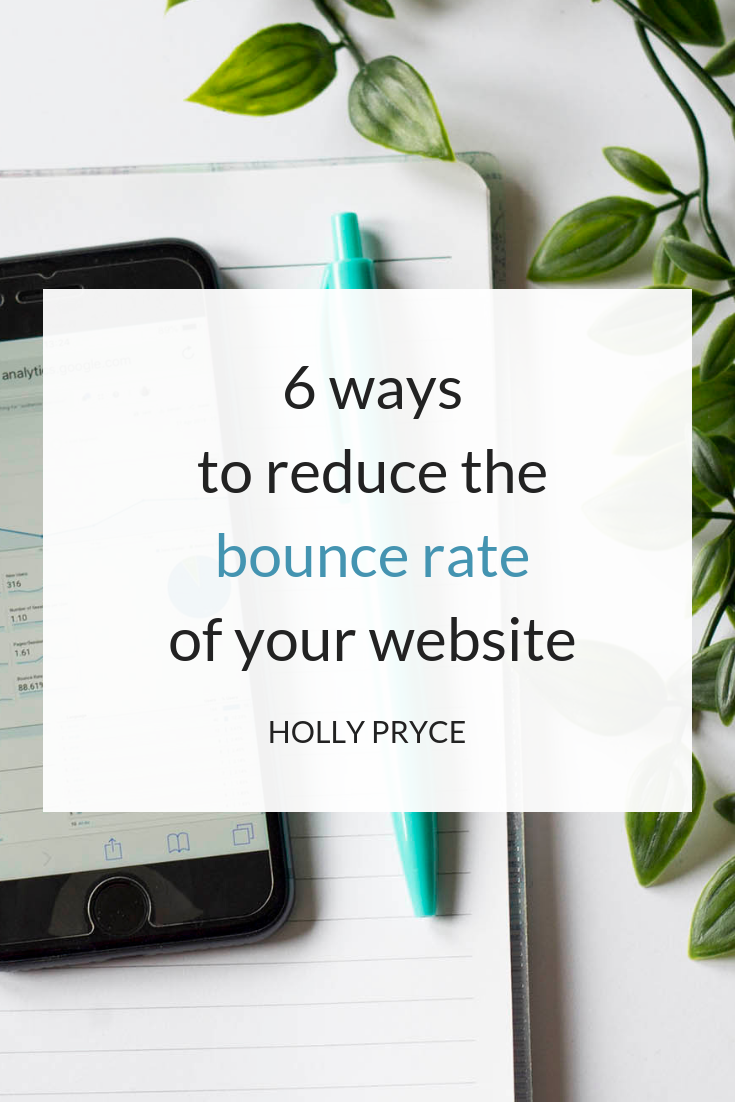 6 ways to reduce the bounce rate of your website | HollyPryce.com