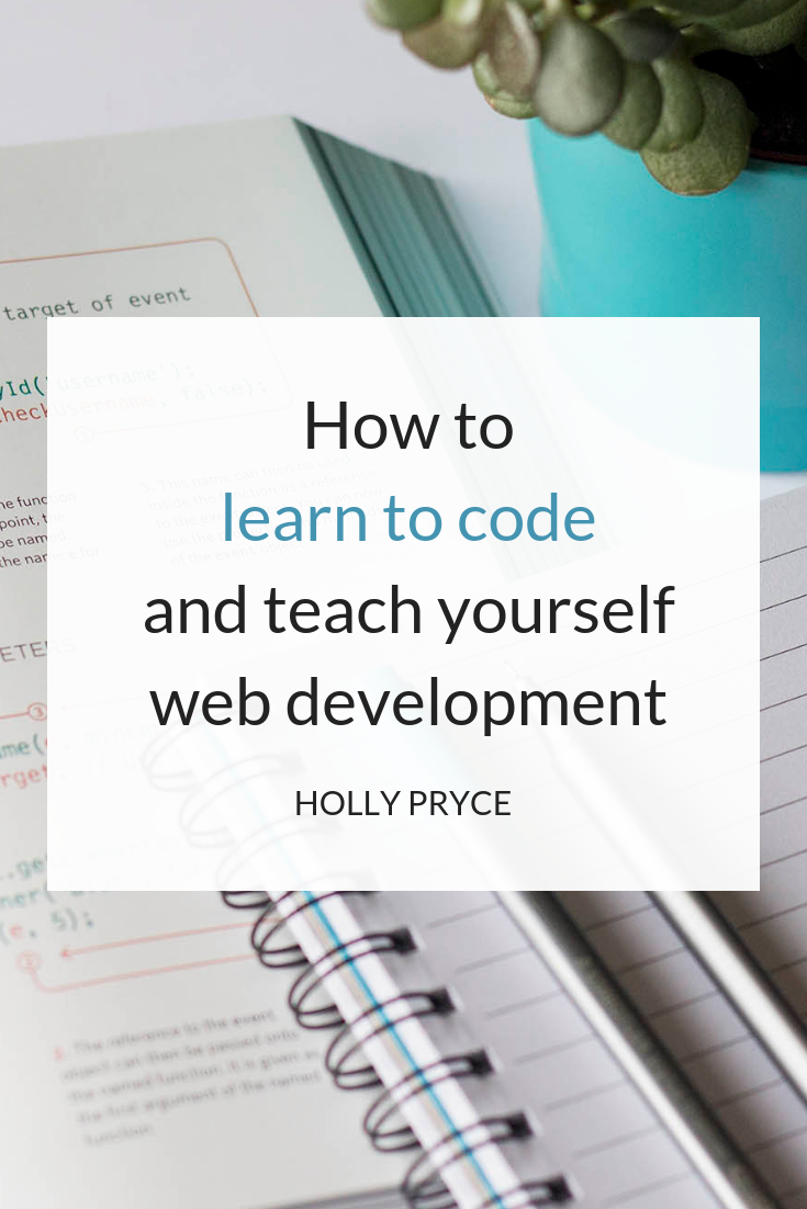 How to learn to code and teach yourself web development | HollyPryce.com