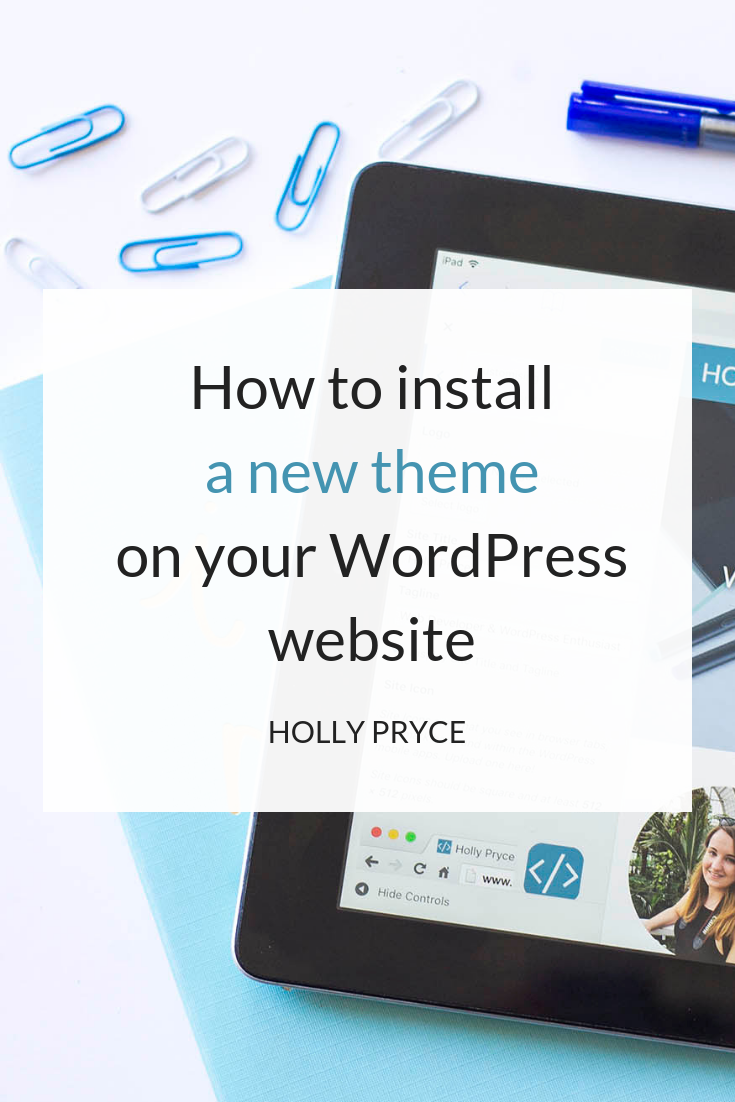 How to install a new theme on your WordPress website | HollyPryce.com
