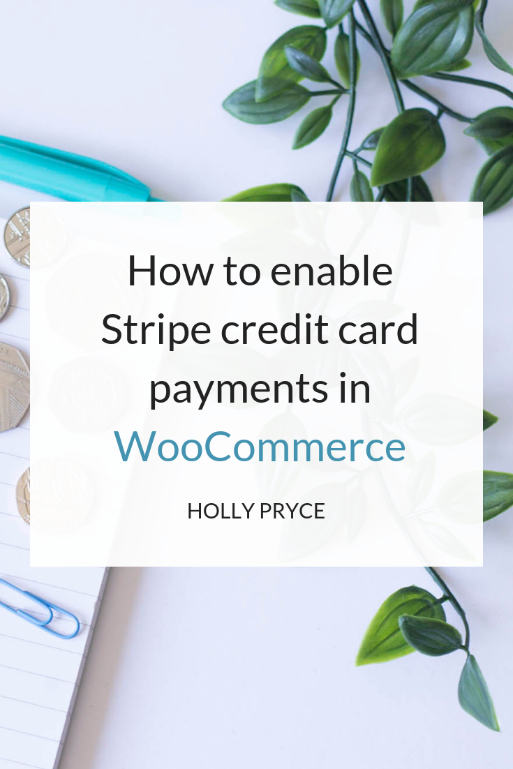 How to enable Stripe credit card payments in WooCommerce | HollyPryce.com