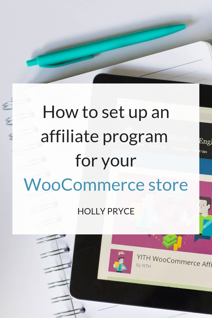 How to set up an affiliate program for your WooCommerce store | HollyPryce.com