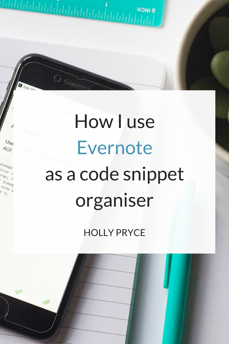 How I use Evernote as a code snippet organiser | HollyPryce.com