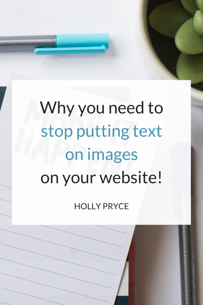 Why you need to stop putting text on images on your website! | HollyPryce.com