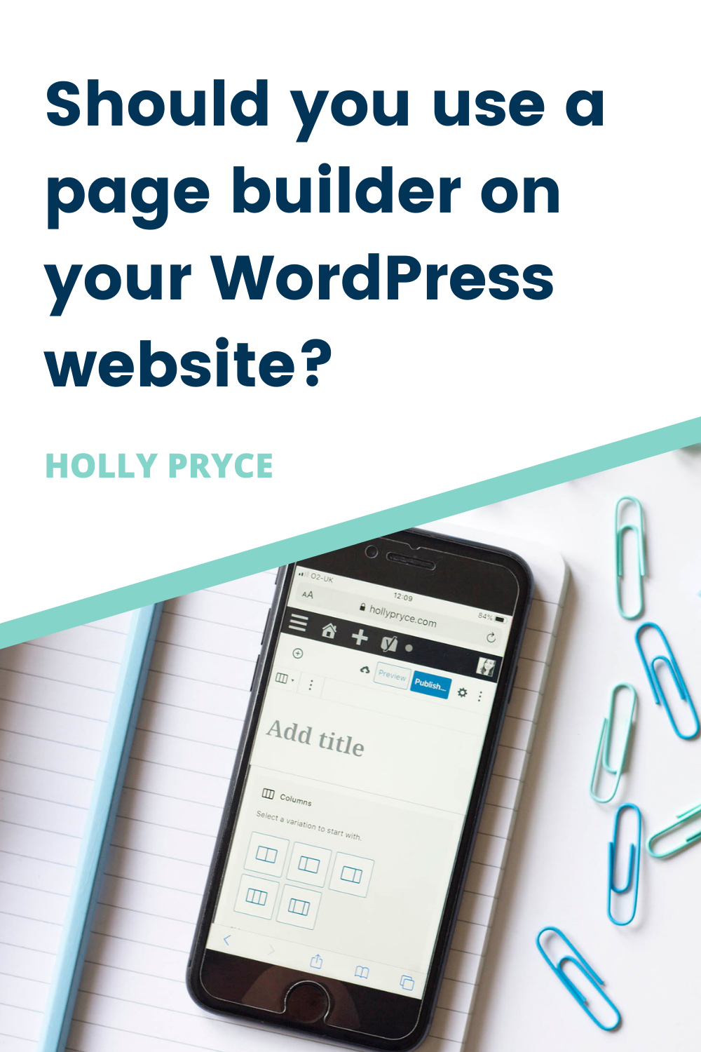 Should you use a page builder on your WordPress website? hollypryce.com