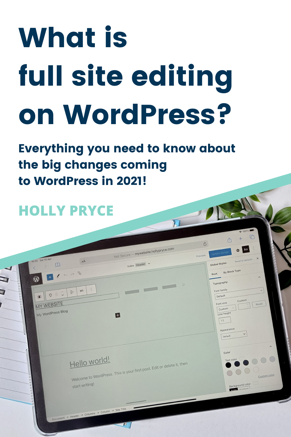 What is full site editing on WordPress? | HollyPryce.com